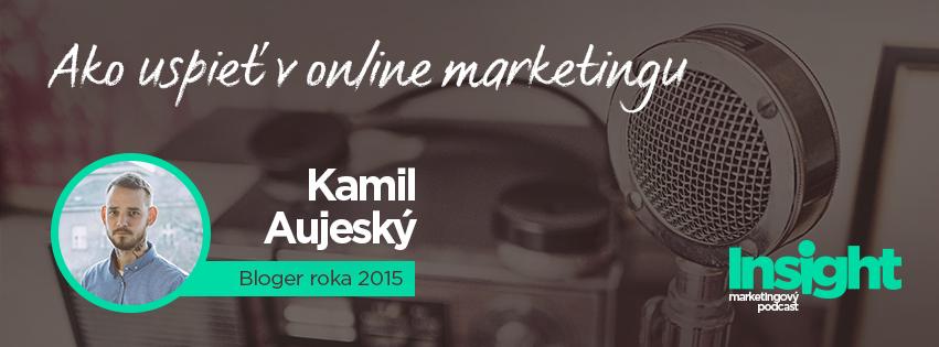 Kamil Aujeský, Bloger roka: Jednou z najväčších chýb marketérov je ego