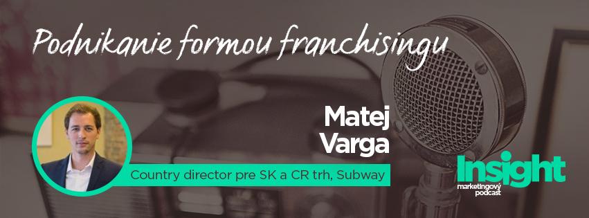 Matej Varga, Subway: Rebranding Subway odhadujeme na 550 milionov USD